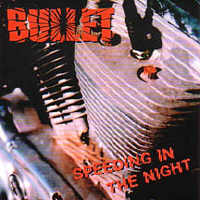 [Bullet Speeding In The Night Album Cover]