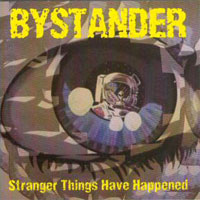 [Bystander Stranger Things Have Happened Album Cover]