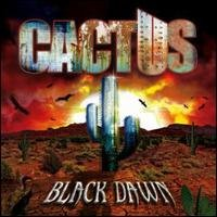 [Cactus Black Dawn Album Cover]