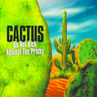 [Cactus Do Not Kick Against The Pricks Album Cover]