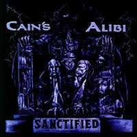 [Cain's Alibi Sanctified Album Cover]