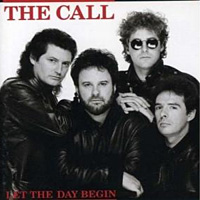 [The Call Let the Day Begin Album Cover]
