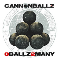 [Cannonballz 8 Ballz 2 Many Album Cover]