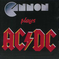[Cannon Cannon Plays AC/DC Album Cover]