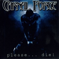 [Carnal Forge Please... Die! Album Cover]