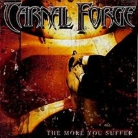 [Carnal Forge The More You Suffer Album Cover]