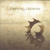 [Casting Crowns Casting Crowns Album Cover]