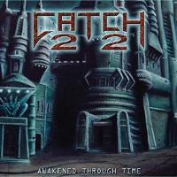 [Catch 22 Awakened Through Time Album Cover]