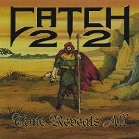 [Catch 22 Time Reveals All Album Cover]
