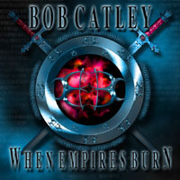 [Bob Catley When Empires Burn Album Cover]