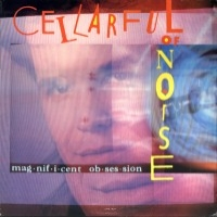 [Cellarful Of Noise Magnificent Obsession Album Cover]
