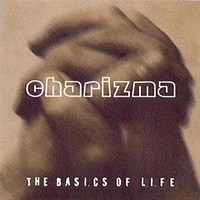 [Charizma The Basics of Life Album Cover]