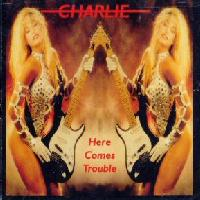 [Charlie Here Comes Trouble Album Cover]