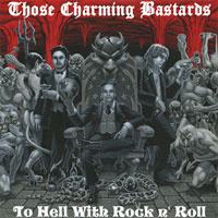 [Those Charming Bastards To Hell With Rock 'N Roll Album Cover]