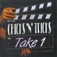Chicks 'n' Tricks Take 1 Album Cover
