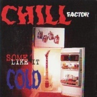 [Chill Factor Some Like It Cold Album Cover]