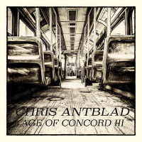 [Chris Antblad Age of Concord III: The Last Day of Summer Album Cover]