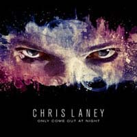 [Chris Laney Only Come Out At Night Album Cover]