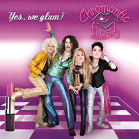 [Chromantic Flash Yes We Glam! Album Cover]