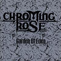 [Chroming Rose Garden of Eden Album Cover]