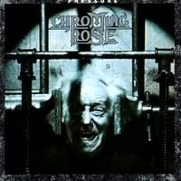 [Chroming Rose Pressure Album Cover]