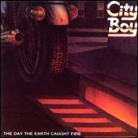 [City Boy The Day The Earth Caught Fire Album Cover]