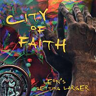 [City of Faith Leon's Getting Larger Album Cover]