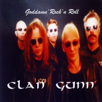 [Clan Gunn Goddamn Rock 'n Roll Album Cover]