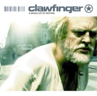 [Clawfinger A Whole Lot Of Nothing Album Cover]