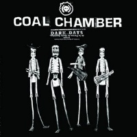 [Coal Chamber Dark Days Album Cover]