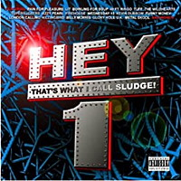 [Compilations Hey! Thats What I Call Sludge Vol.1 Album Cover]