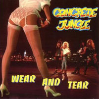 [Concrete Jungle Wear And Tear Album Cover]