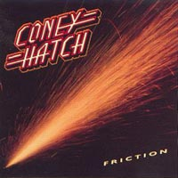 [Coney Hatch Friction Album Cover]