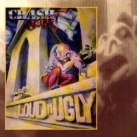 [Crash Alley Loud n Ugly Album Cover]