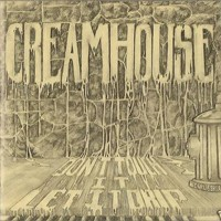 Cream House Don't Touch It, Let It Drip Album Cover