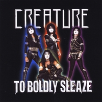 [Creature To Boldly Sleaze Album Cover]