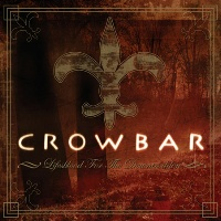 [Crowbar Lifesblood for the Downtrodden Album Cover]