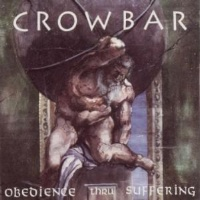 [Crowbar Obedience Thru Suffering Album Cover]