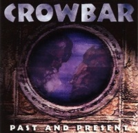 [Crowbar Past And Present Album Cover]