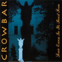 [Crowbar Sonic Excess In Its Purest Form Album Cover]