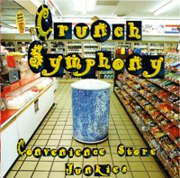 [Crunch Symphony Convenience Store Junkies Album Cover]