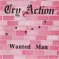 [Cry Action Wanted Man Album Cover]