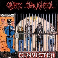 [Cryptic Slaughter Convicted Album Cover]