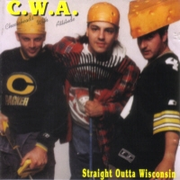 [Cheeseheads With Attitude Straight Outta Wisconsin Album Cover]