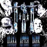 [D.A.D. Osaka After Dark Album Cover]