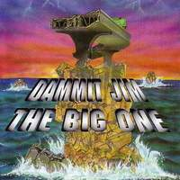 [Dammit Jim The Big One Album Cover]