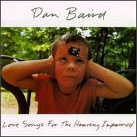 [Dan Baird Love Songs For The Hearing Impaired Album Cover]