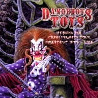 [Dangerous Toys Vitamins and Crash Helmets Tour Live Album Cover]