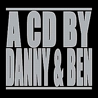 [Danny and Ben A CD By Danny and Ben Album Cover]