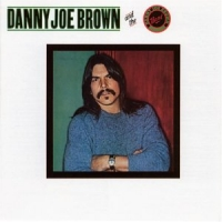 [Danny Joe Brown Danny Joe Brown and The Danny Joe Brown Band Album Cover]